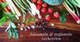 Saisonale & regionale Leckereien